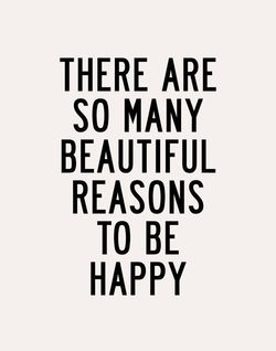 Happy reasons